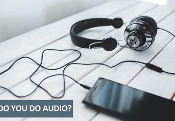 Do You Do Audio?